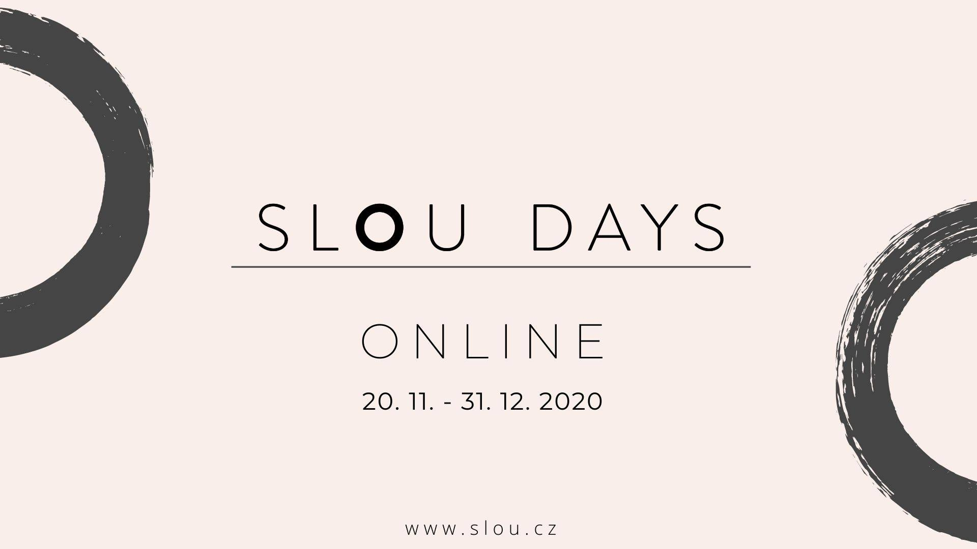 Online SLOU DAYS 20.11. - 31.12.2020
